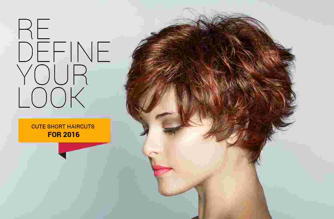 Redefine your Look and Cute Hair Cuts for 2016