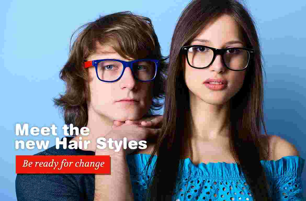 Meet the new Hair Styles and be ready for change