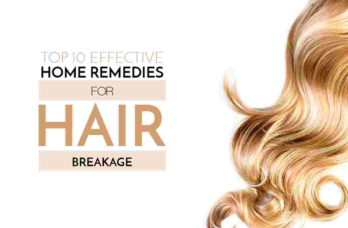 Top 10 effective Home Remedies for Hair Breakage